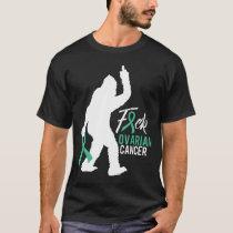 Ovarian Cancer Awareness Bigfoot Fight Ovarian Can T-Shirt