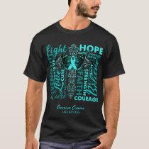 Ovarian Cancer Awareness Faith Hope Love Teal Ribb T-Shirt