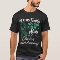 Ovarian Cancer Awareness In This Family No One Fig T-Shirt