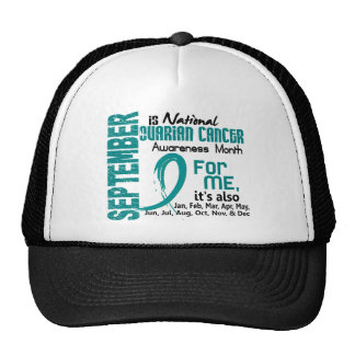 Ovarian Cancer Awareness Month Every Month For ME Hat