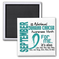 Ovarian Cancer Awareness Month Every Month For ME Magnet