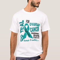 Ovarian Cancer Awareness Month GO TEAL T-Shirt