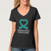 Ovarian Cancer Awareness Teal Ribbon Mom T-shirt
