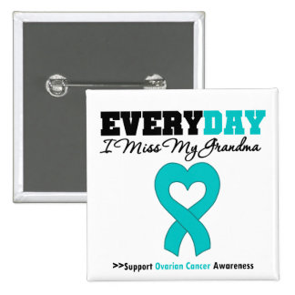 Ovarian Cancer Every Day I Miss My Grandma 2 Inch Square Button