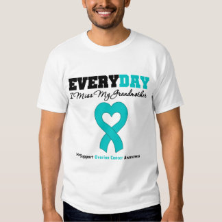 Ovarian Cancer Every Day I Miss My Grandmother T-shirt