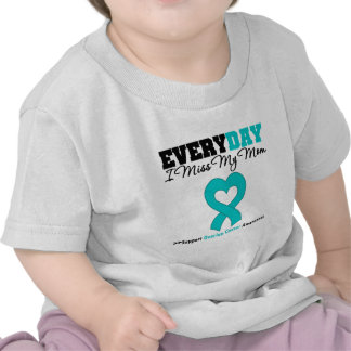Ovarian Cancer Every Day I Miss My Mom Tee Shirt