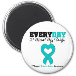 Ovarian Cancer Every Day I Miss My Wife 2 Inch Round Magnet