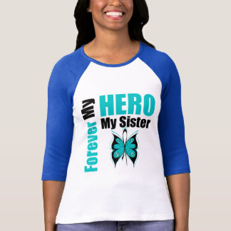 Ovarian Cancer Forever My Hero My Sister T-Shirt