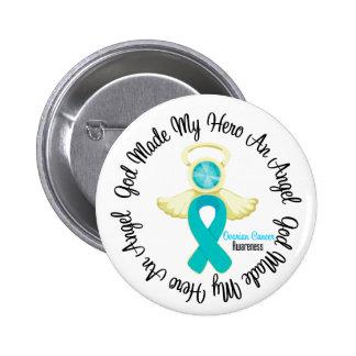Ovarian Cancer God Made My Hero An Angel 2 Inch Round Button