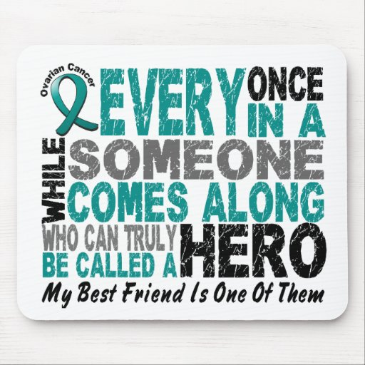 Ovarian Cancer Hero Comes Along BEST FRIEND Mouse Mat