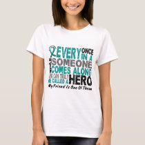 Ovarian Cancer Hero Comes Along FRIEND T-Shirt
