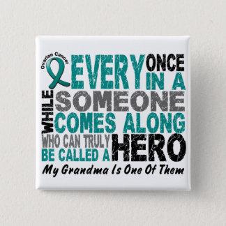 Ovarian Cancer Hero Comes Along GRANDMA Pinback Button