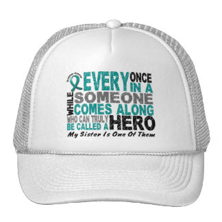 Ovarian Cancer Hero Comes Along SISTER Trucker Hat