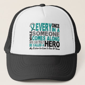 Ovarian Cancer Hero Comes Along SISTER-IN-LAW Trucker Hat