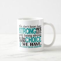 Ovarian Cancer How Strong We Are Coffee Mug
