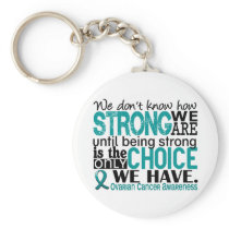 Ovarian Cancer How Strong We Are Keychain