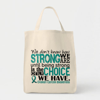 Ovarian Cancer How Strong We Are Tote Bag