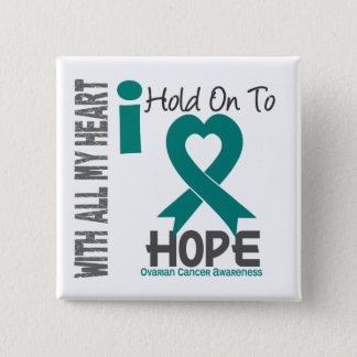 Ovarian Cancer I Hold On To Hope Button