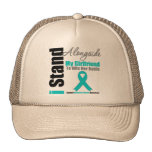 Ovarian Cancer I Stand Alongside My Girlfriend Trucker Hats