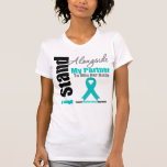 Ovarian Cancer I Stand Alongside My Partner T-shirts