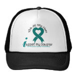Ovarian Cancer I Support My Daughter Trucker Hat