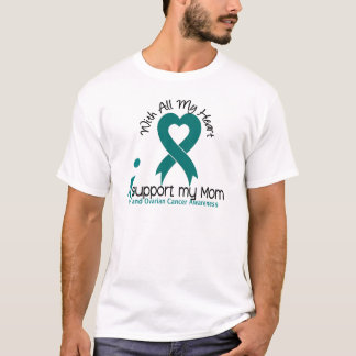 Ovarian Cancer I Support My Mom T-Shirt