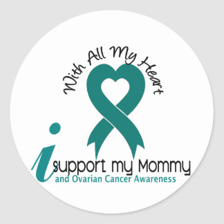 Ovarian Cancer I Support My Mommy Round Stickers