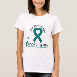 Ovarian Cancer I Support My Sister T-Shirt