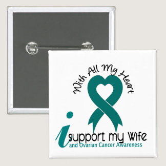 Ovarian Cancer I Support My Wife Pinback Button
