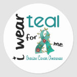 Ovarian Cancer I WEAR TEAL FOR ME 43 Round Sticker