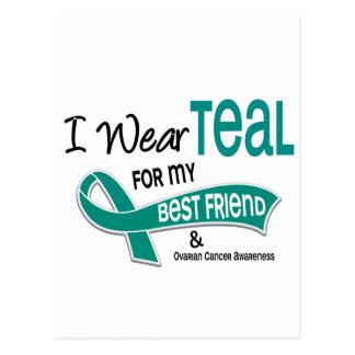 Ovarian Cancer I WEAR TEAL FOR MY BEST FRIEND 42 Postcard