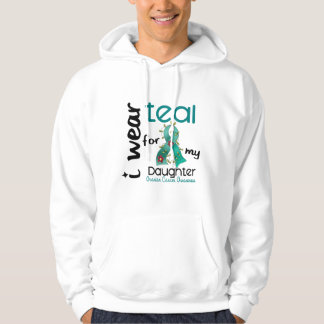 Ovarian Cancer I WEAR TEAL FOR MY DAUGHTER 43 Hoodie