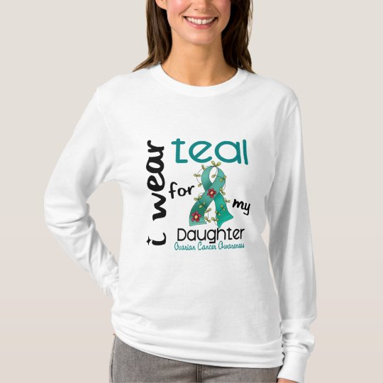 Ovarian Cancer I WEAR TEAL FOR MY DAUGHTER 43 T-Shirt