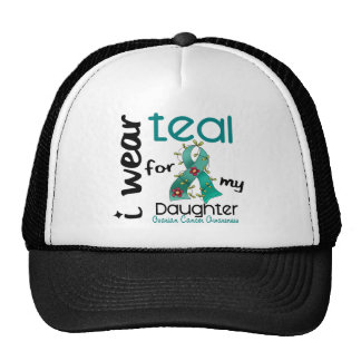Ovarian Cancer I WEAR TEAL FOR MY DAUGHTER 43 Trucker Hat