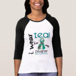 Ovarian Cancer I WEAR TEAL FOR MY DAUGHTER 43 T Shirts