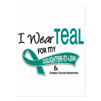 Ovarian Cancer I WEAR TEAL FOR MY DAUGHTER-IN-LAW Postcard