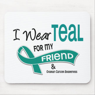Ovarian Cancer I WEAR TEAL FOR MY FRIEND 42 Mouse Pads