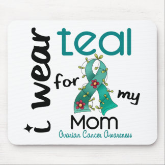 Ovarian Cancer I WEAR TEAL FOR MY MOM 43 Mouse Pad