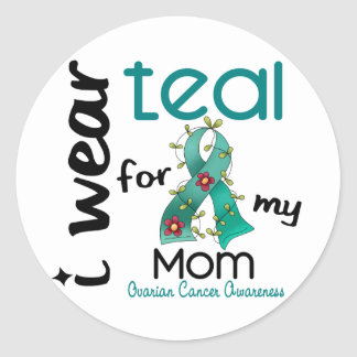 Ovarian Cancer I WEAR TEAL FOR MY MOM 43 Classic Round Sticker