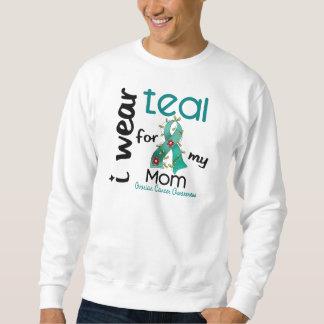 Ovarian Cancer I WEAR TEAL FOR MY MOM 43 Sweatshirt