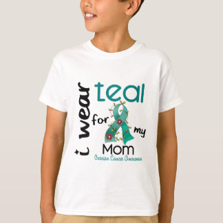 Ovarian Cancer I WEAR TEAL FOR MY MOM 43 T-Shirt