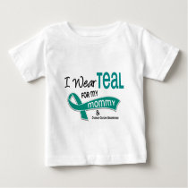 Ovarian Cancer I WEAR TEAL FOR MY MOMMY 42 Baby T-Shirt