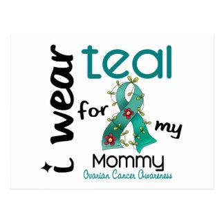 Ovarian Cancer I WEAR TEAL FOR MY MOMMY 43 Postcard