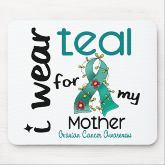 Ovarian Cancer I WEAR TEAL FOR MY MOTHER 43 Mouse Pad