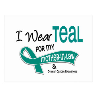 Ovarian Cancer I WEAR TEAL FOR MY MOTHER-IN-LAW 42 Postcard