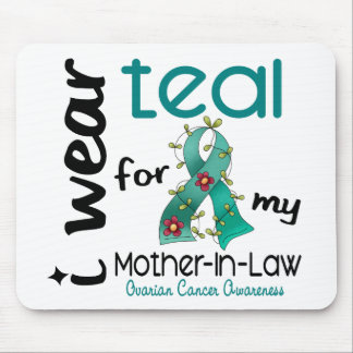 Ovarian Cancer I WEAR TEAL FOR MY MOTHER-IN-LAW 43 Mouse Pad