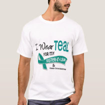 Ovarian Cancer I WEAR TEAL FOR MY SISTER-IN-LAW 42 T-Shirt