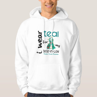 Ovarian Cancer I WEAR TEAL FOR MY SISTER-IN-LAW 43 Hoodie