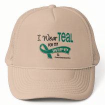 Ovarian Cancer I WEAR TEAL FOR MY WIFE 42 Trucker Hat