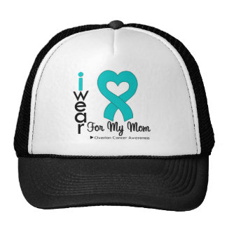 Ovarian Cancer I Wear Teal Heart For My Mom Trucker Hat